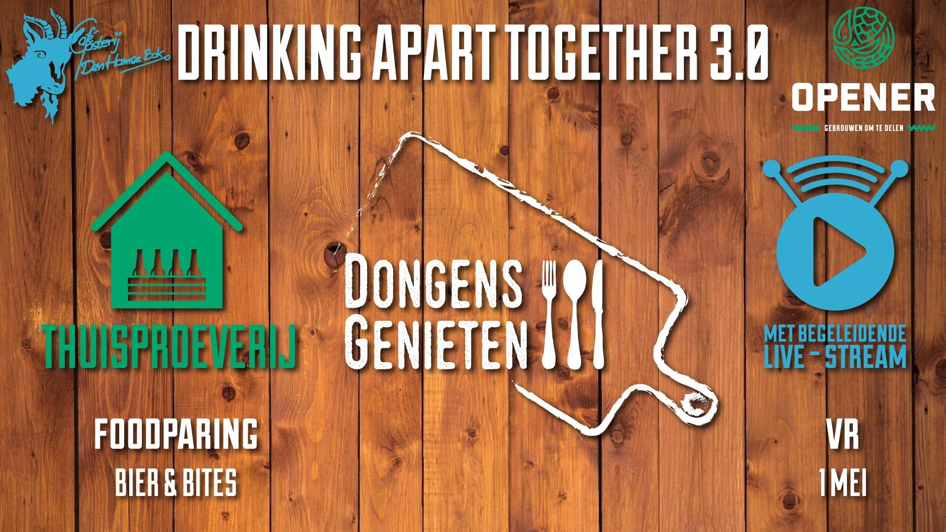 Drinking Apart Together 3.0 - Dongens Genieten